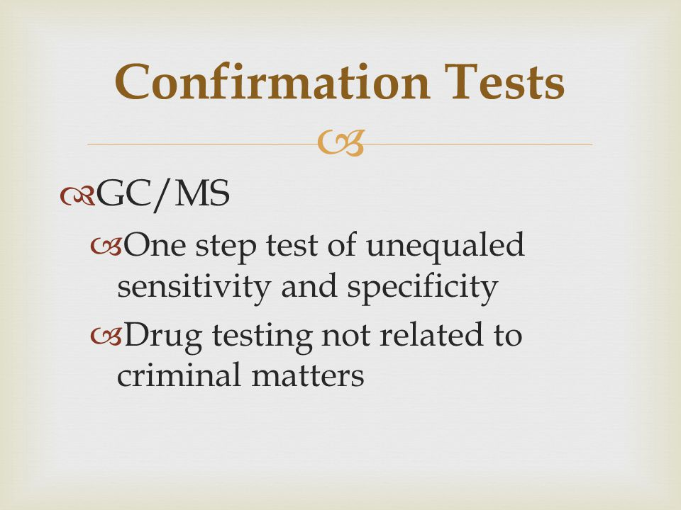 Confirmation Tests GC/MS