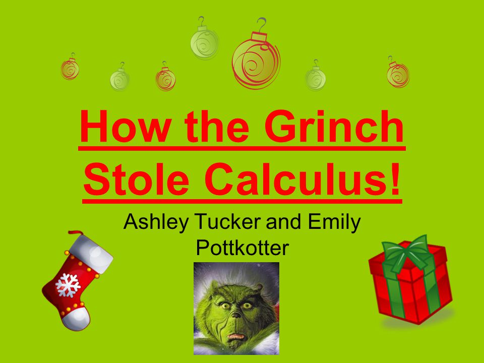 How the Grinch Stole Calculus!
