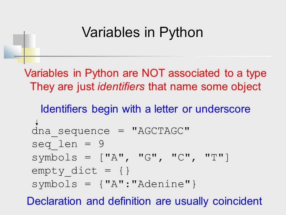 Variables in Python Variables in Python are NOT associated to a type
