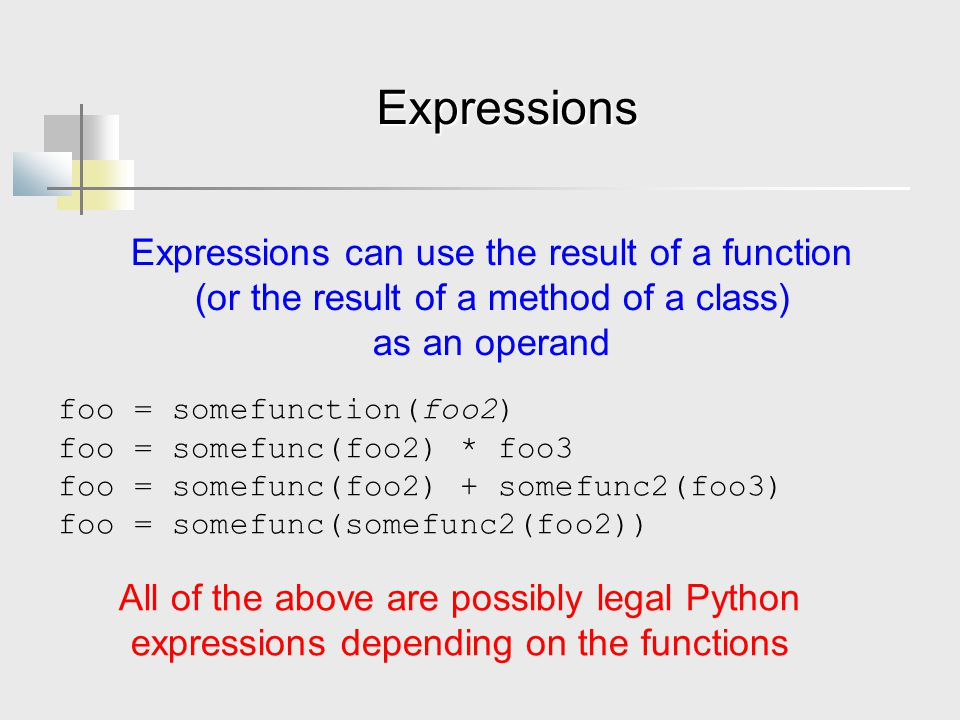 Expressions Expressions can use the result of a function