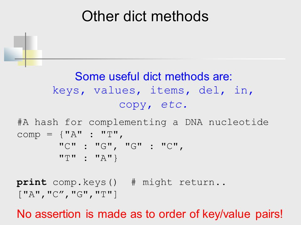 Other dict methods Some useful dict methods are: