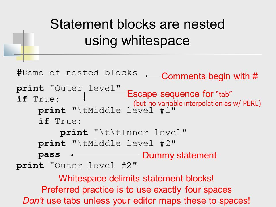 Statement blocks are nested using whitespace