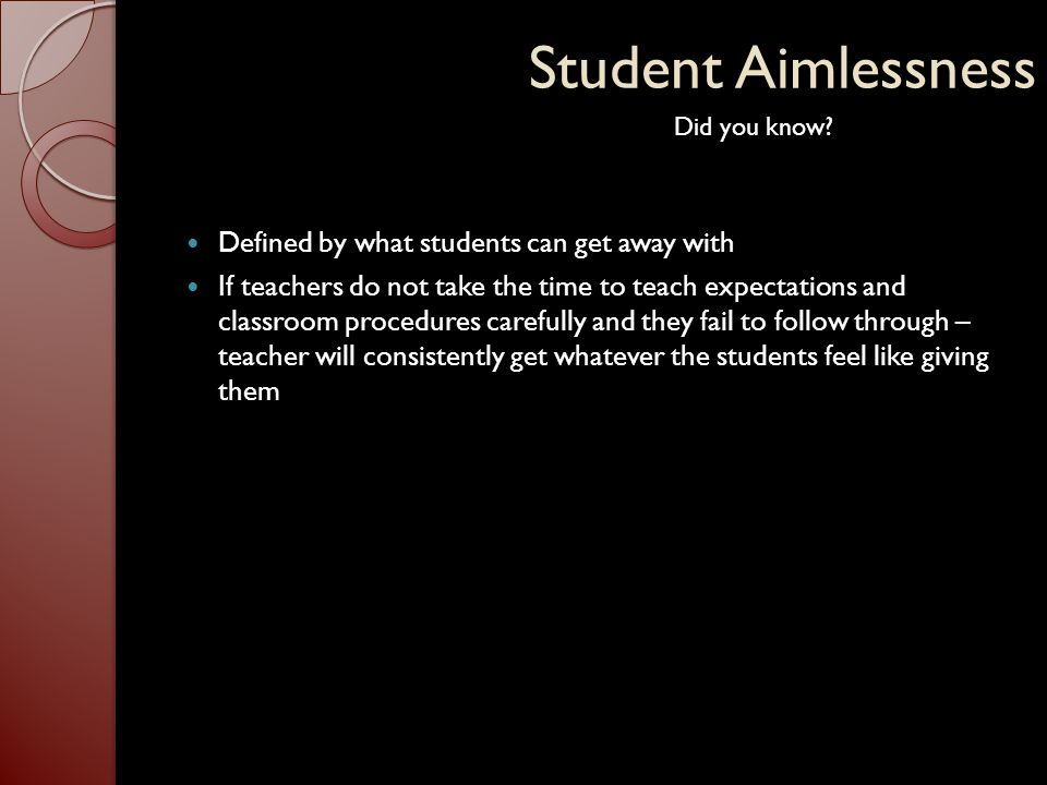 Student Aimlessness Defined by what students can get away with