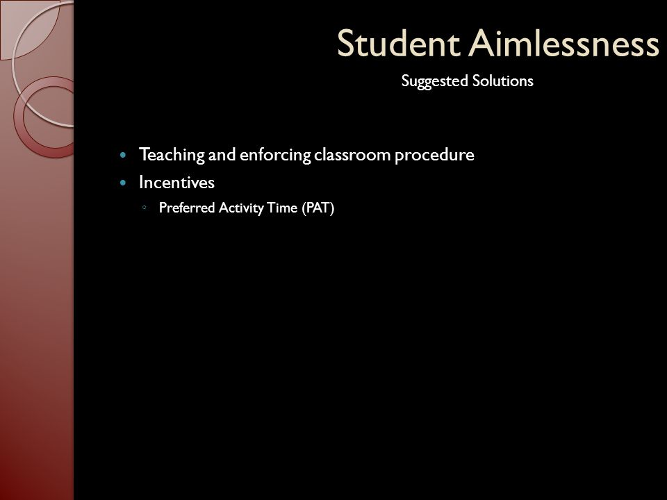 Student Aimlessness Teaching and enforcing classroom procedure