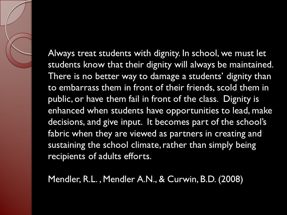 Always treat students with dignity