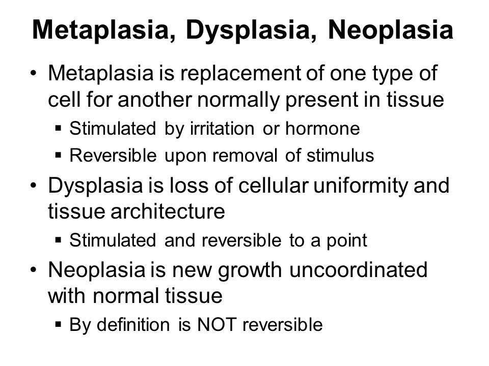 Metaplasia, Dysplasia, Neoplasia