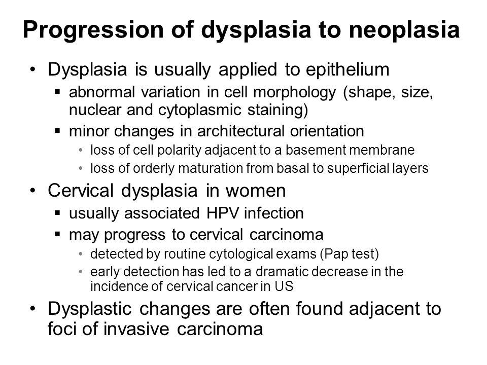 Progression of dysplasia to neoplasia