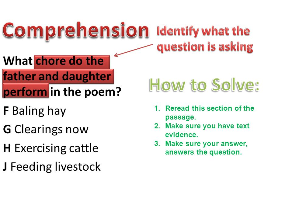 Comprehension How to Solve: Identify what the question is asking