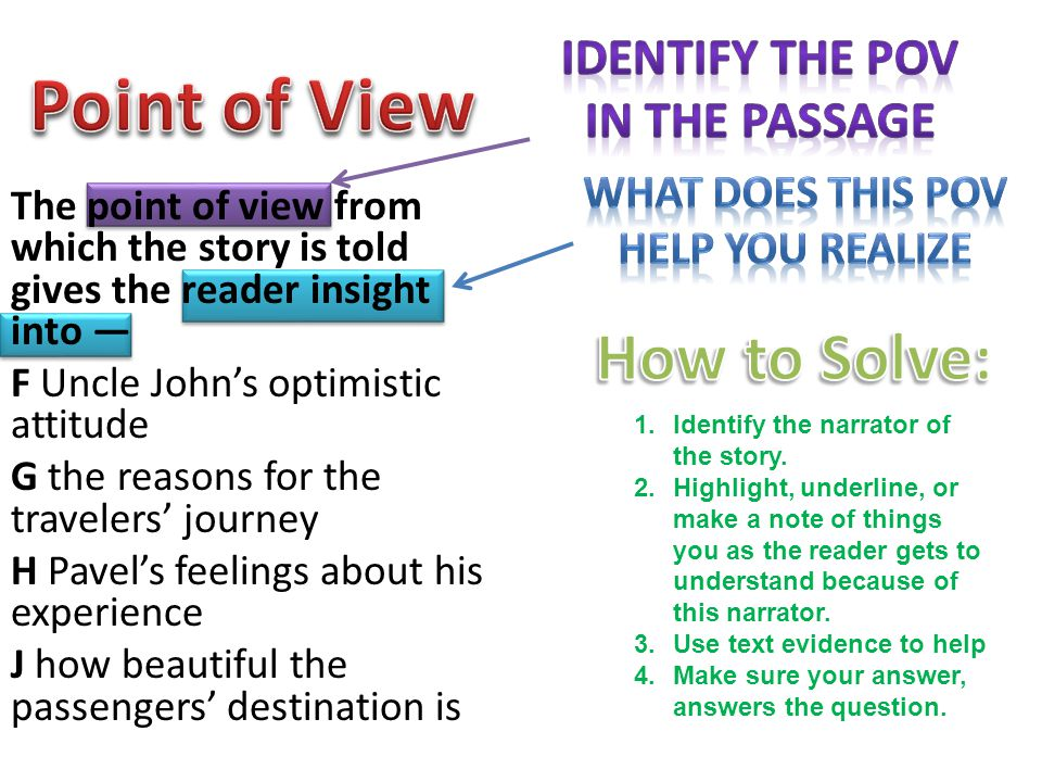 Point of View How to Solve: Identify the POV In the passage