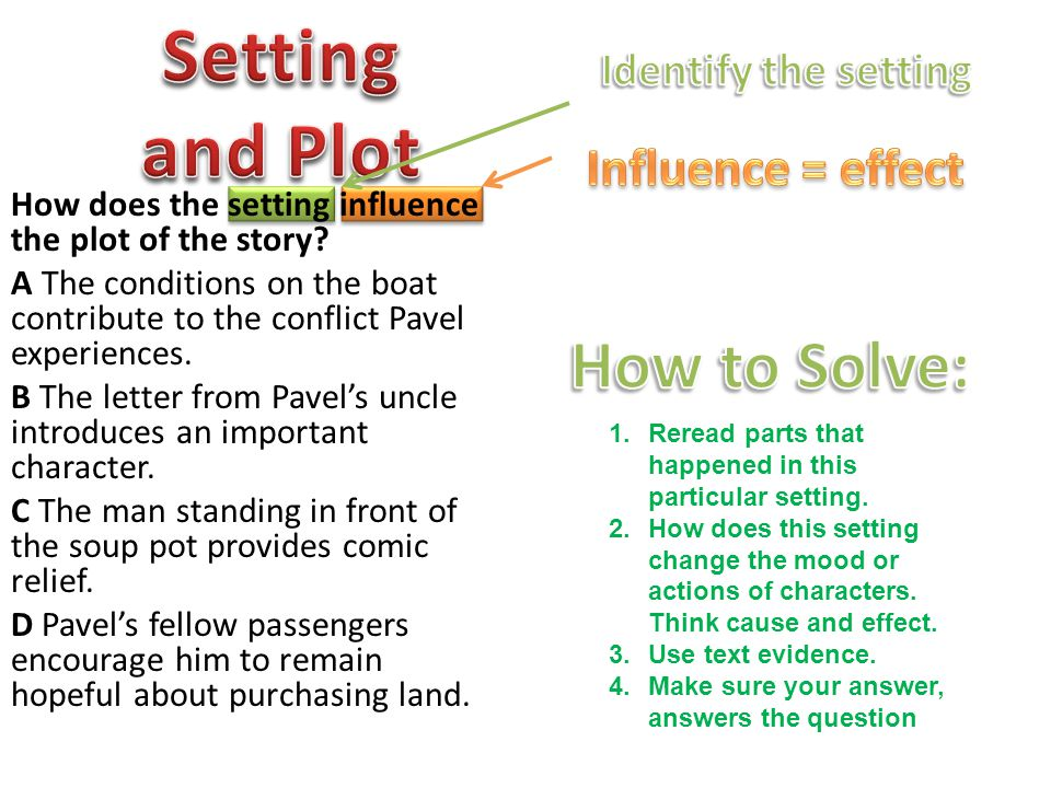 Setting and Plot How to Solve: Influence = effect Identify the setting