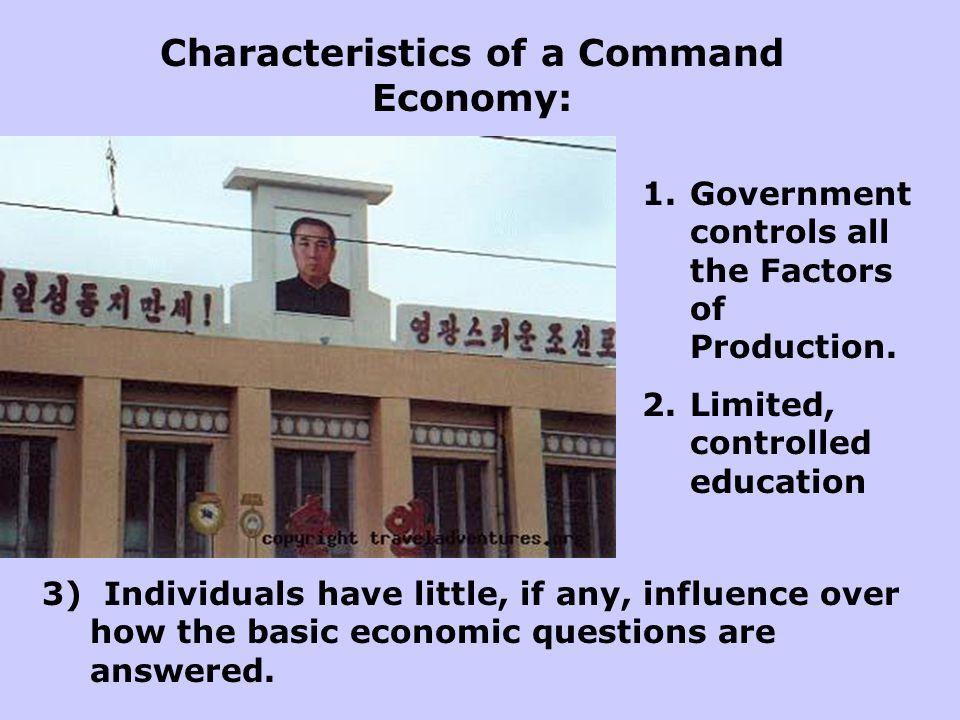 Characteristics of a Command Economy: