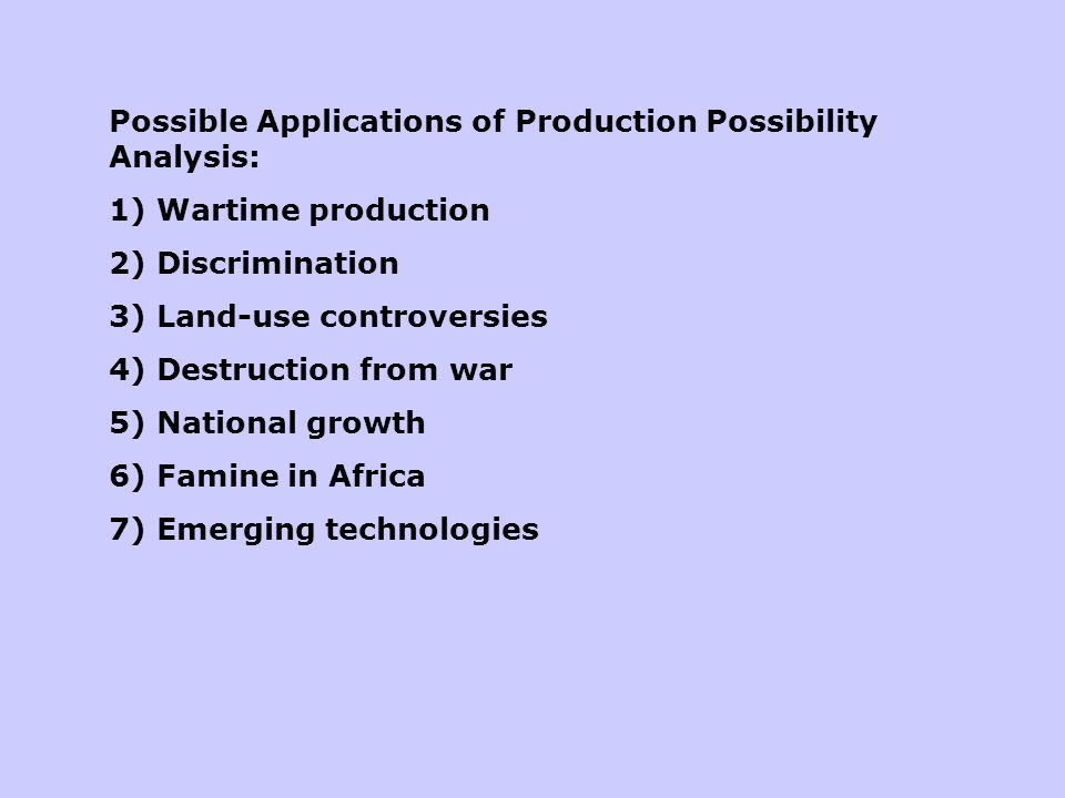 Possible Applications of Production Possibility Analysis: