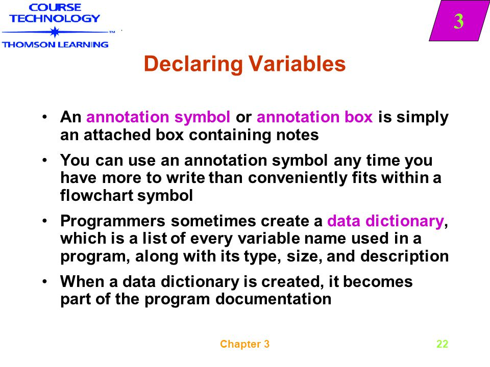 Declaring Variables An annotation symbol or annotation box is simply an attached box containing notes.