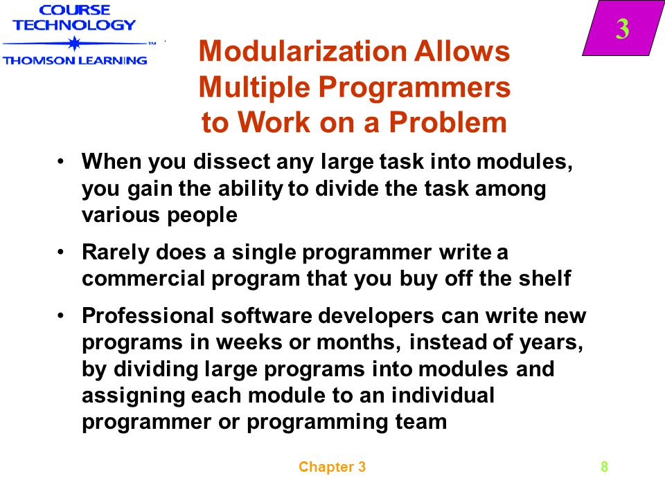 Modularization Allows Multiple Programmers to Work on a Problem