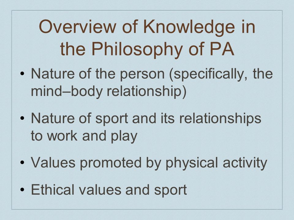 Overview of Knowledge in the Philosophy of PA