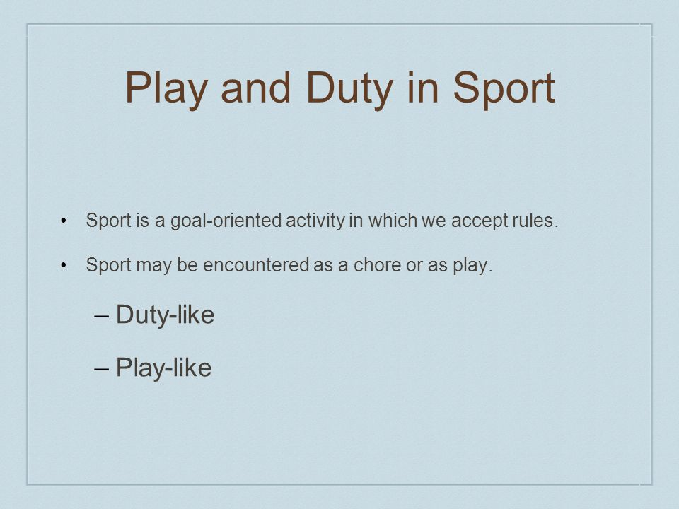 Play and Duty in Sport Duty-like Play-like