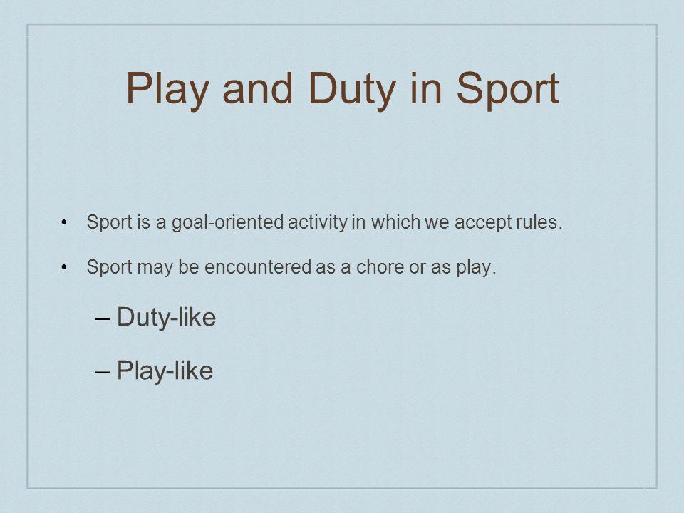 Play and Duty in Sport Duty-like Play-like