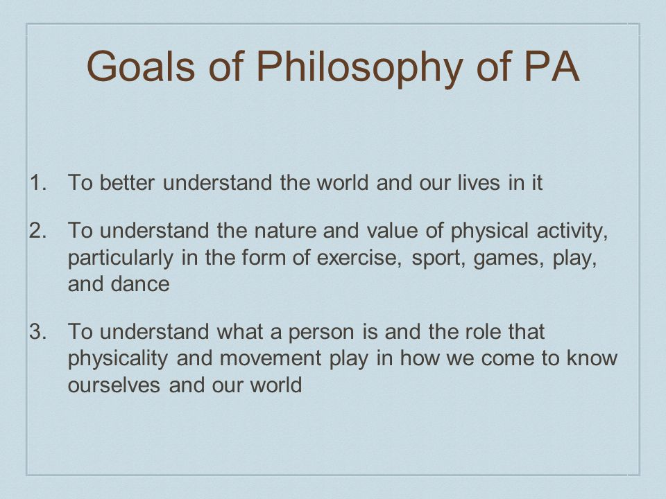 Goals of Philosophy of PA