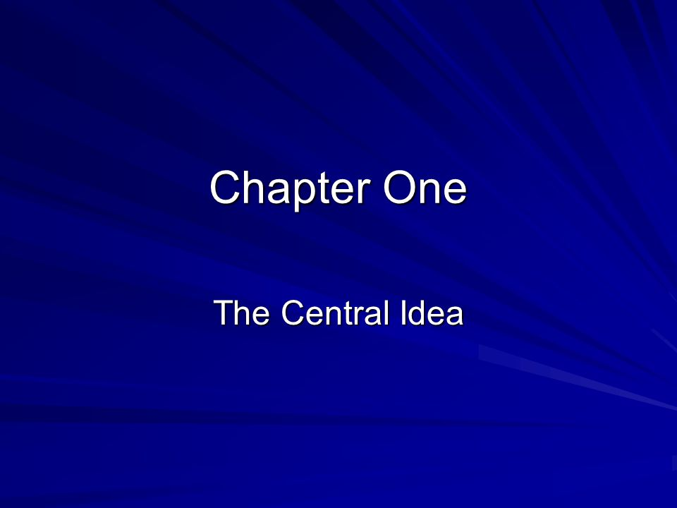 Chapter One The Central Idea