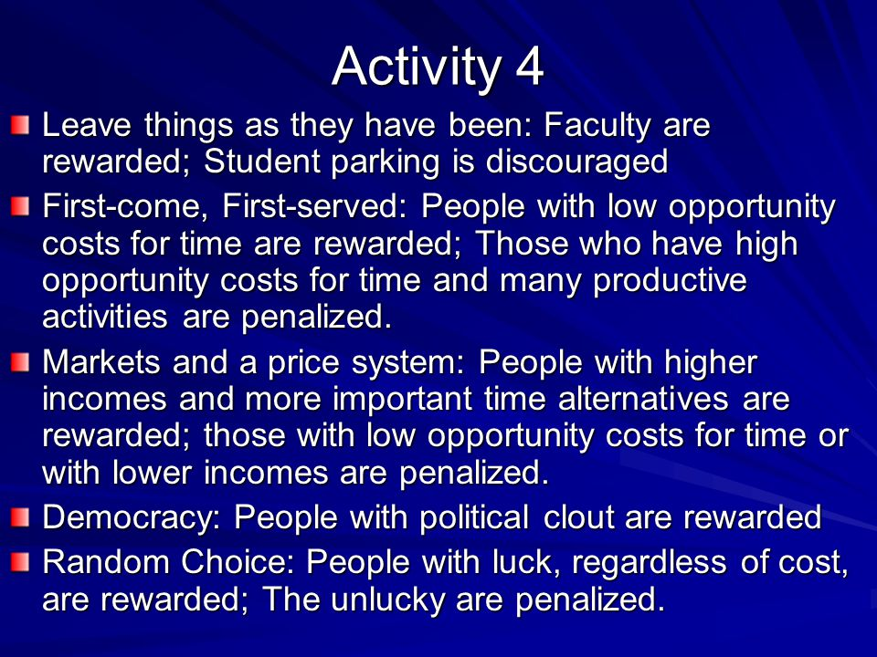 Activity 4 Leave things as they have been: Faculty are rewarded; Student parking is discouraged.