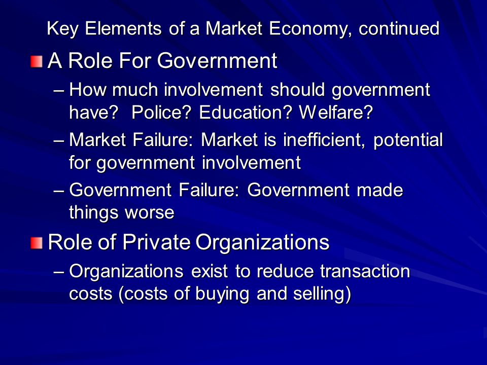 Key Elements of a Market Economy, continued