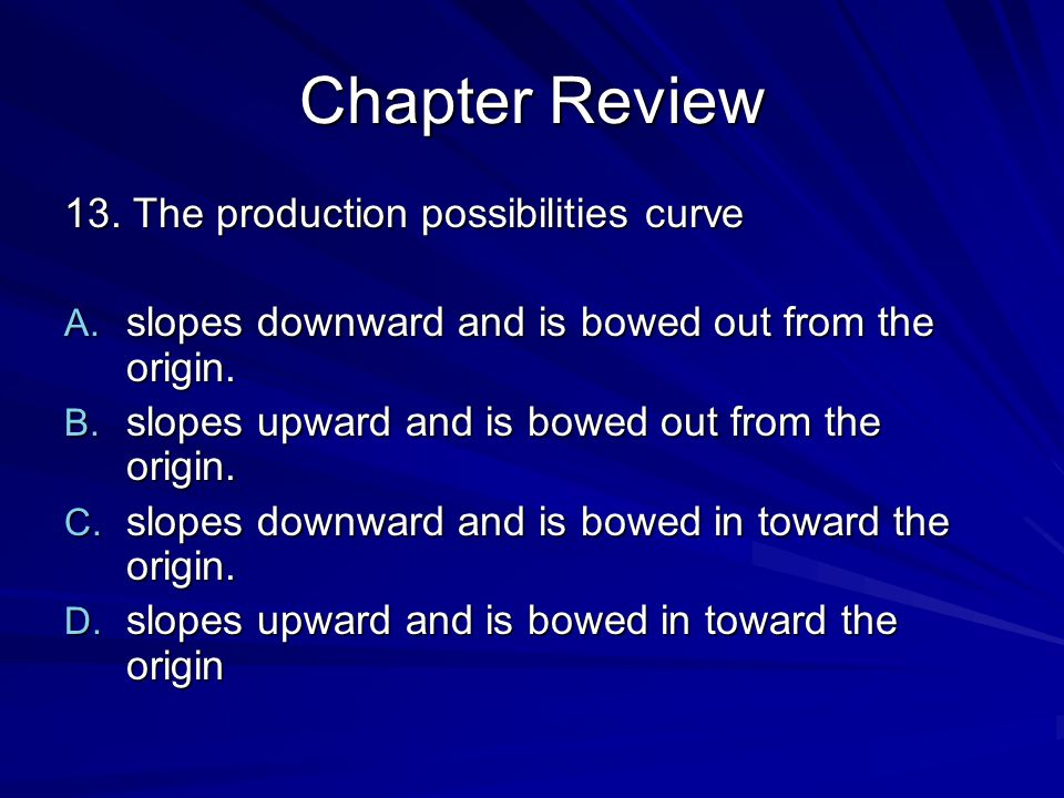 Chapter Review 13. The production possibilities curve
