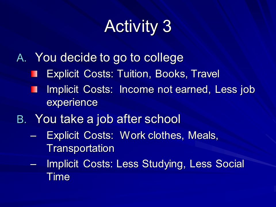 Activity 3 You decide to go to college You take a job after school