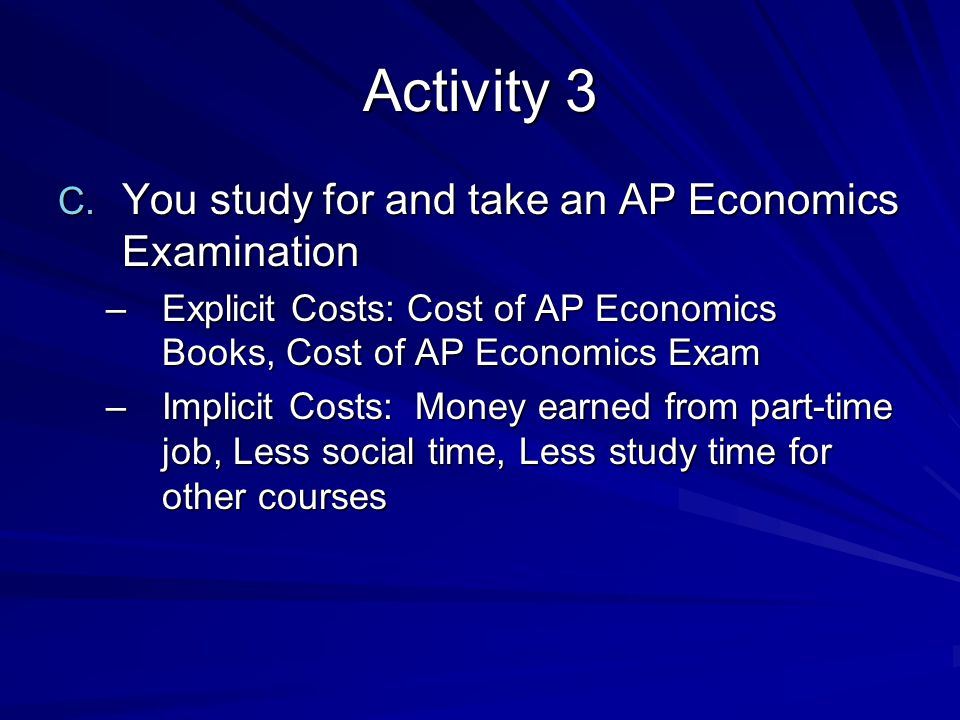 Activity 3 You study for and take an AP Economics Examination