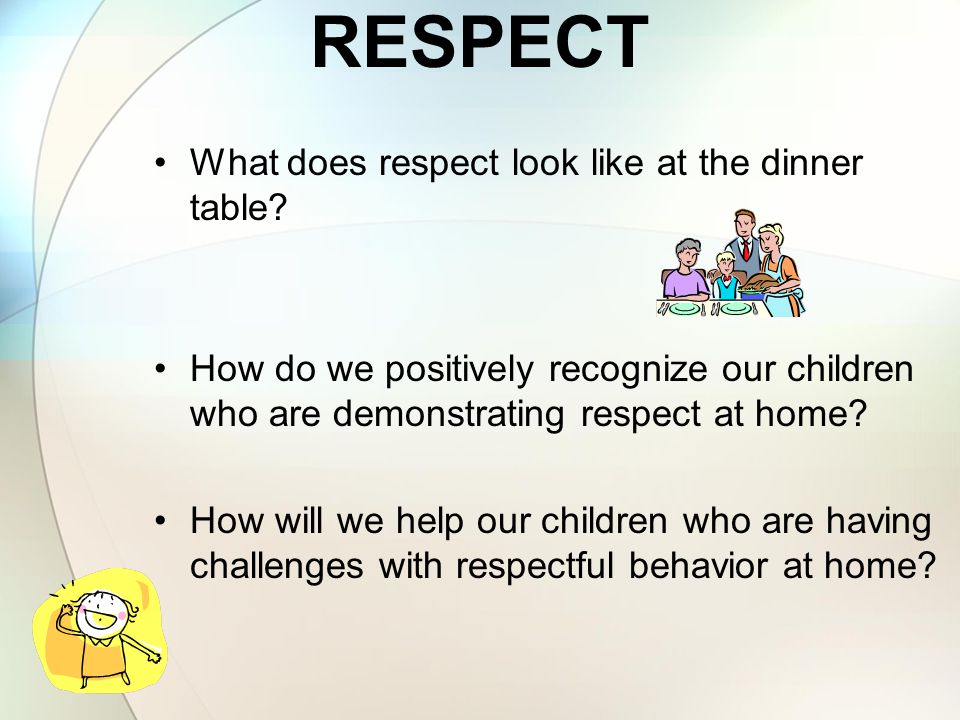 RESPECT What does respect look like at the dinner table