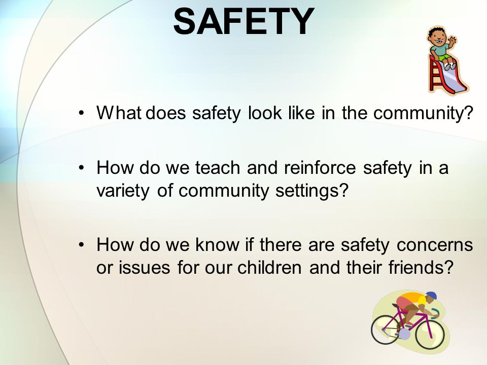 SAFETY What does safety look like in the community