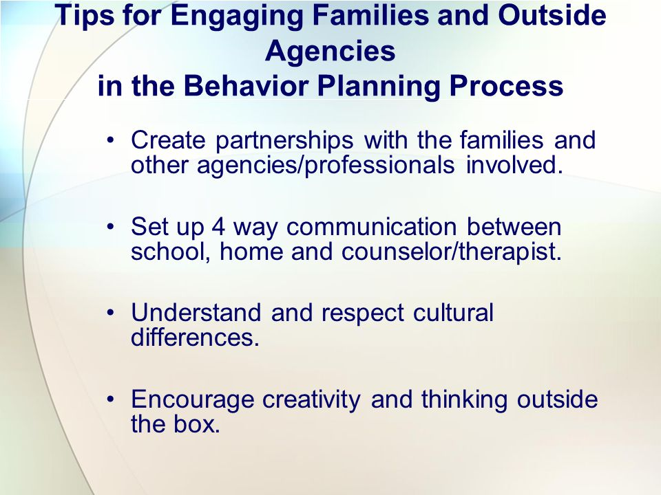 Tips for Engaging Families and Outside Agencies in the Behavior Planning Process