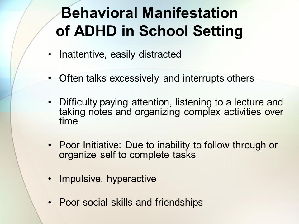 Behavioral Manifestation of ADHD in School Setting