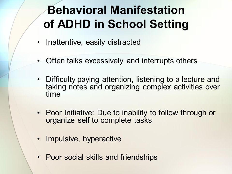 Behavioral Manifestation of ADHD in School Setting