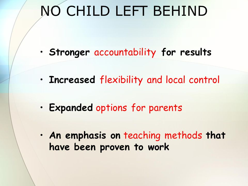 NO CHILD LEFT BEHIND Stronger accountability for results