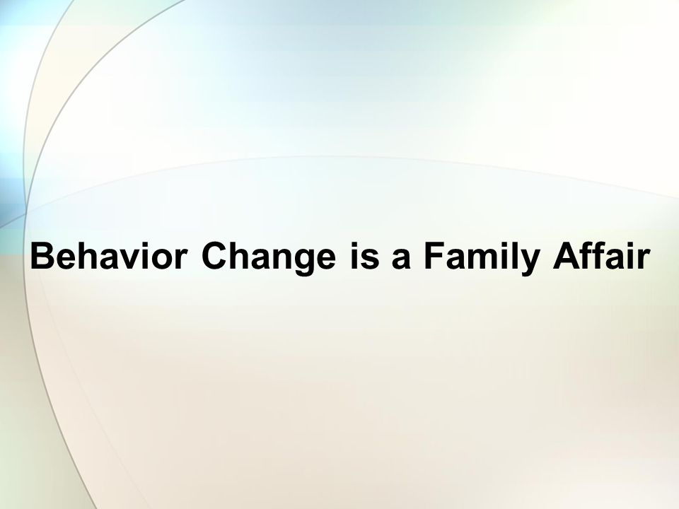 Behavior Change is a Family Affair