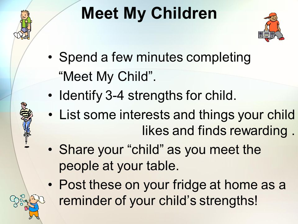 Meet My Children Spend a few minutes completing Meet My Child .
