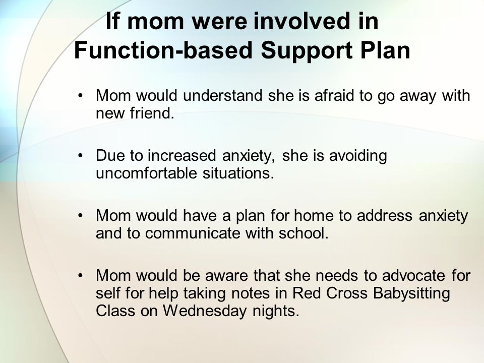If mom were involved in Function-based Support Plan