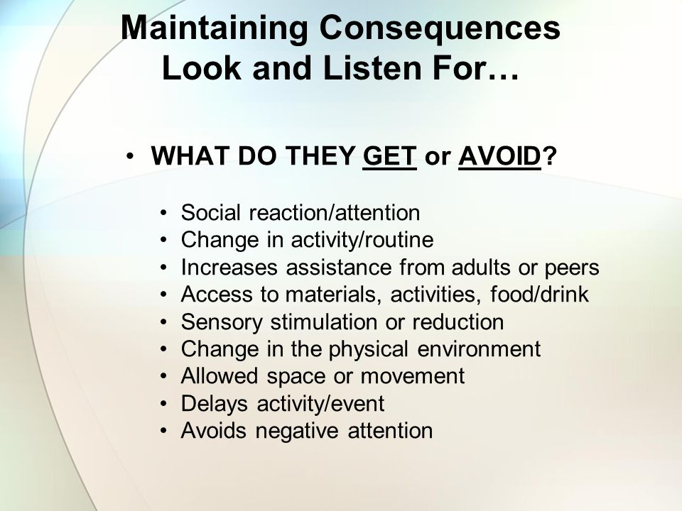 Maintaining Consequences Look and Listen For…