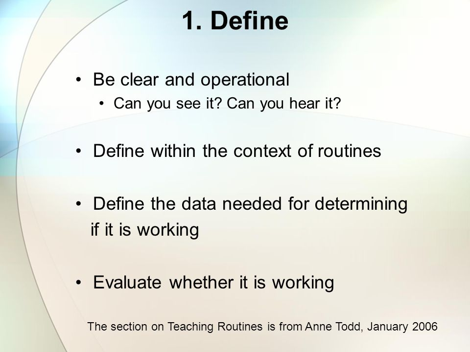 1. Define Be clear and operational