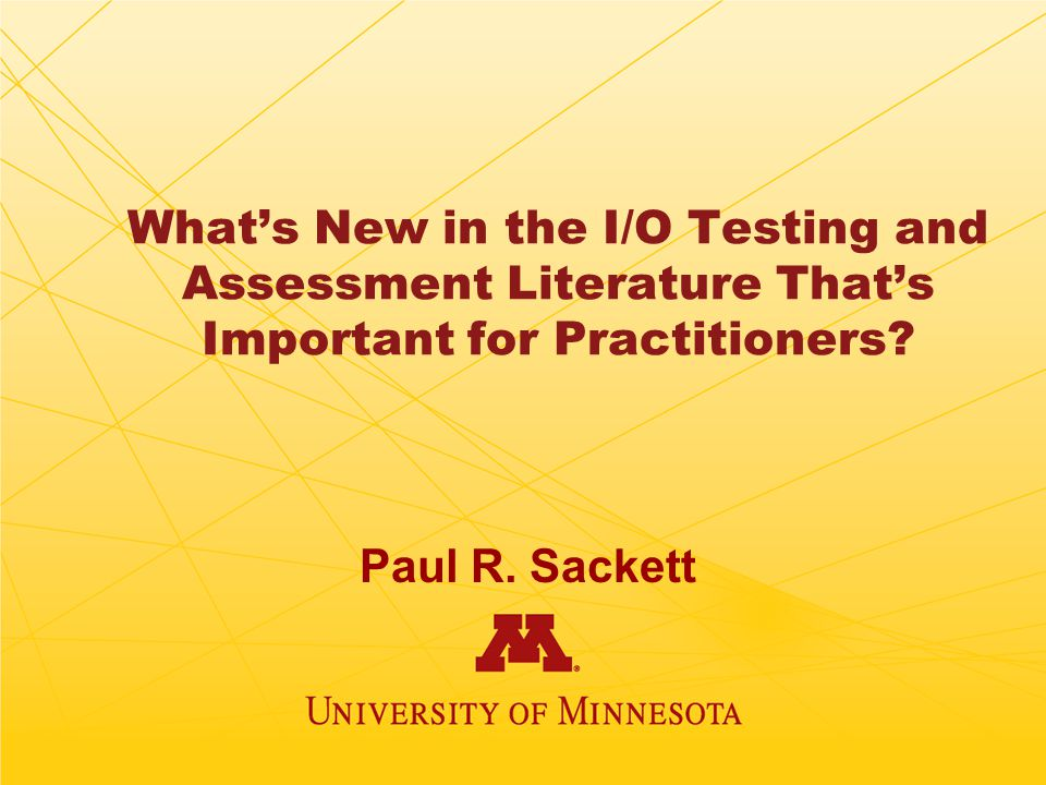 What's New in the I/O Testing and Assessment Literature That's Important for Practitioners