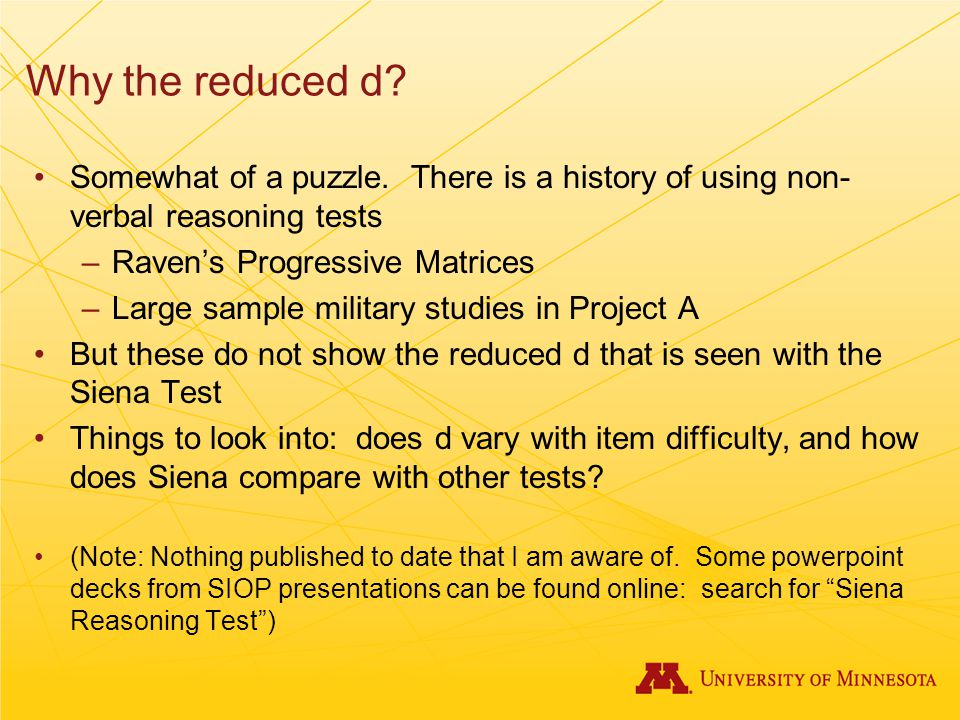 Why the reduced d Somewhat of a puzzle. There is a history of using non-verbal reasoning tests. Raven's Progressive Matrices.