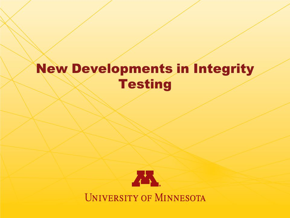 New Developments in Integrity Testing