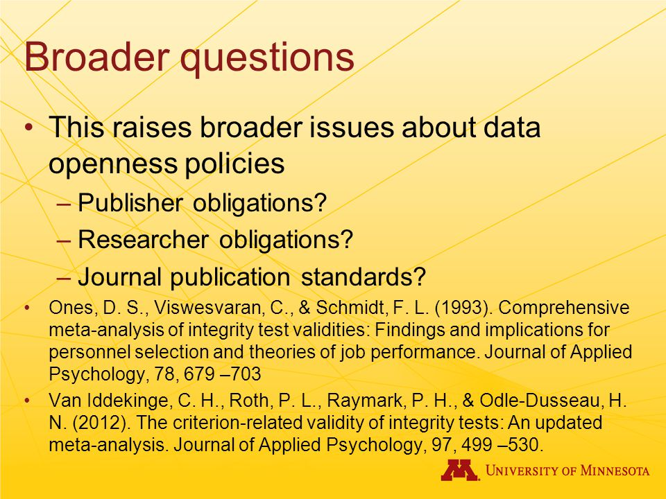 Broader questions This raises broader issues about data openness policies. Publisher obligations Researcher obligations