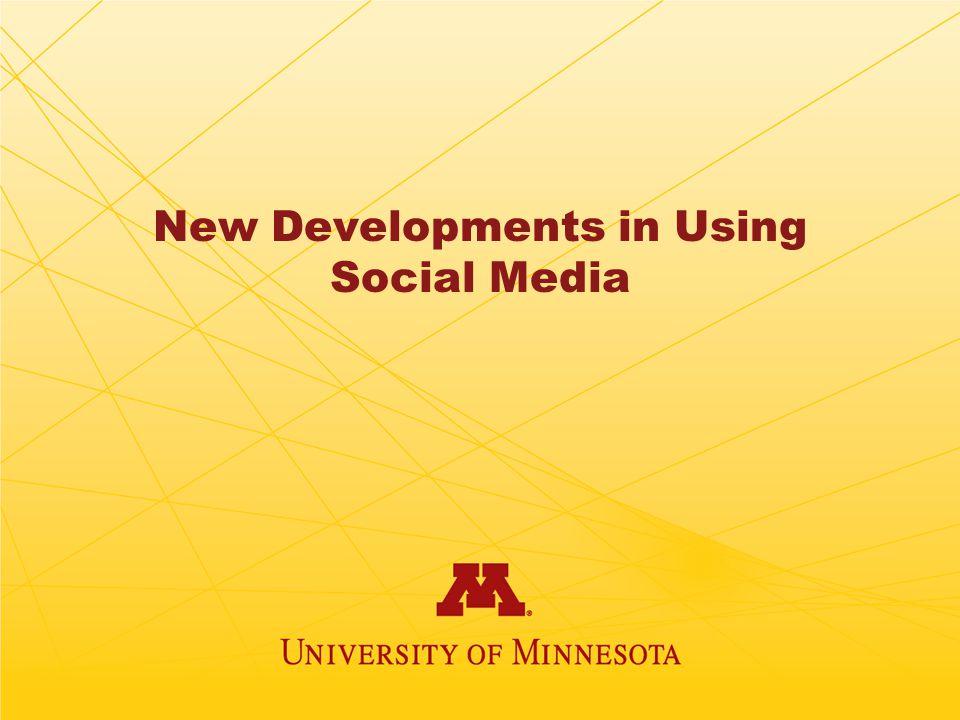 New Developments in Using Social Media