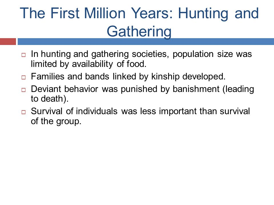 The First Million Years: Hunting and Gathering