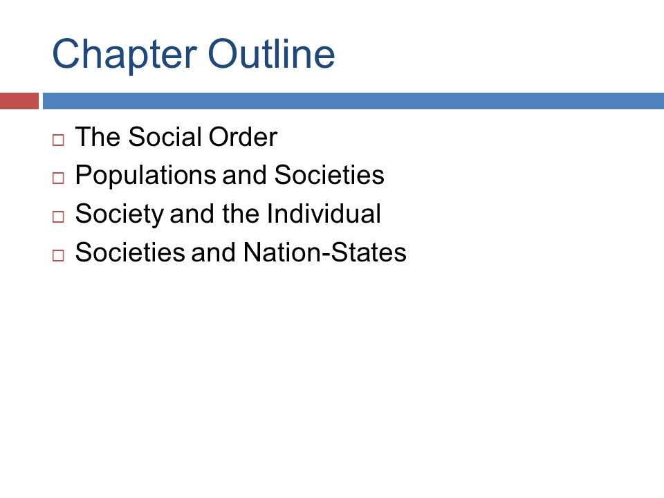 Chapter Outline The Social Order Populations and Societies