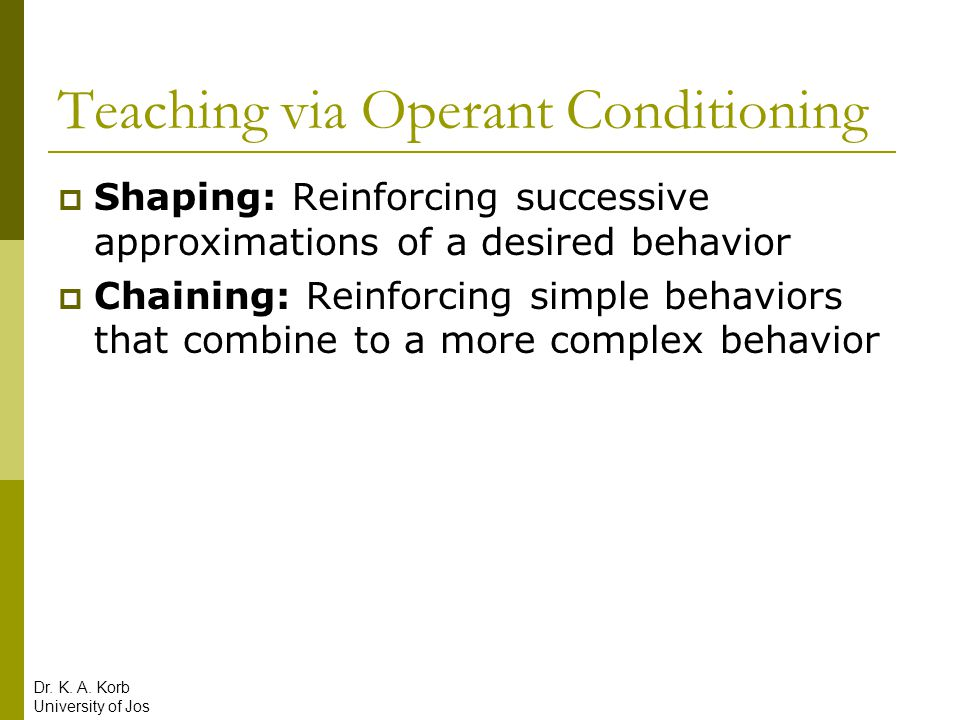 Teaching via Operant Conditioning