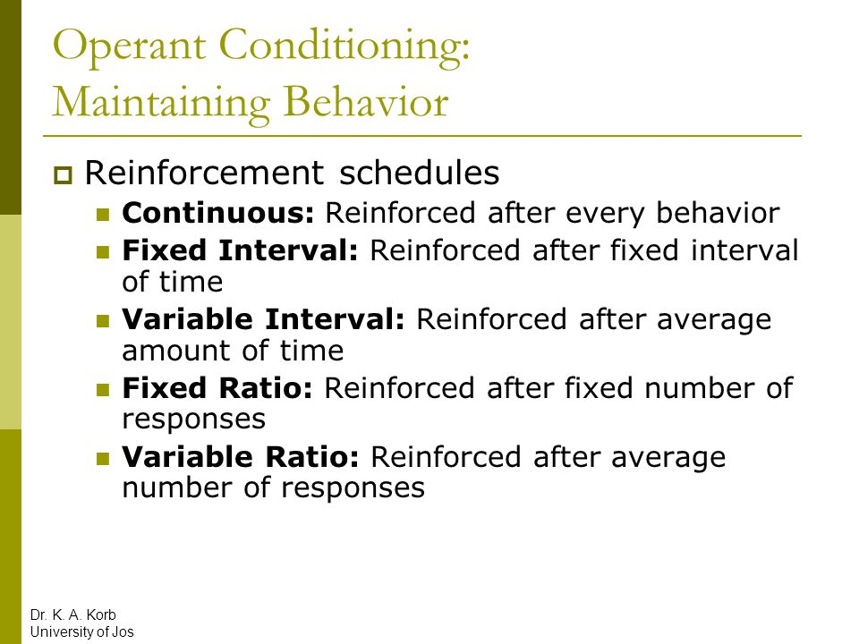 Operant Conditioning: Maintaining Behavior
