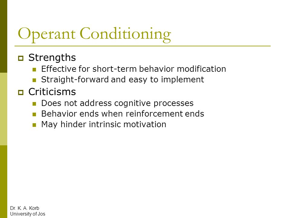Operant Conditioning Strengths Criticisms