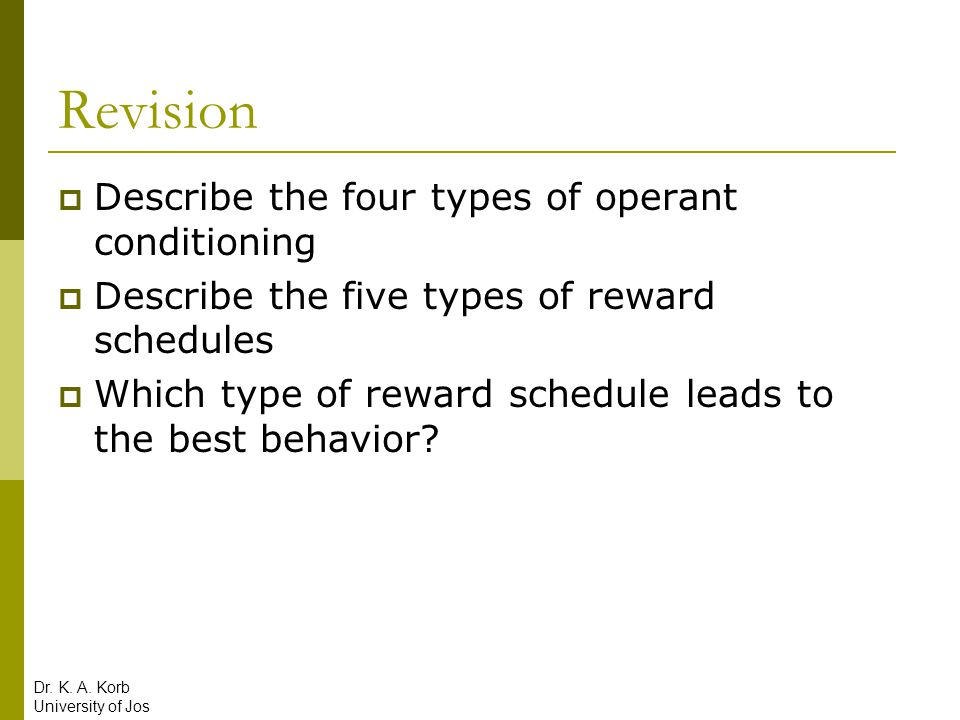 Revision Describe the four types of operant conditioning